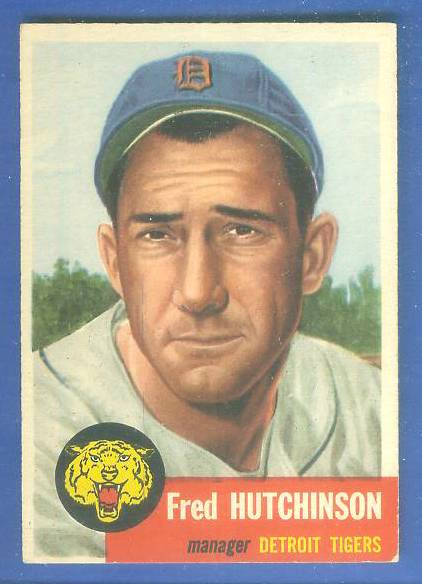 1953 Topps #.72 Fred Hutchinson MGR [#b] SHORT PRINT (Tigers) Baseball cards value