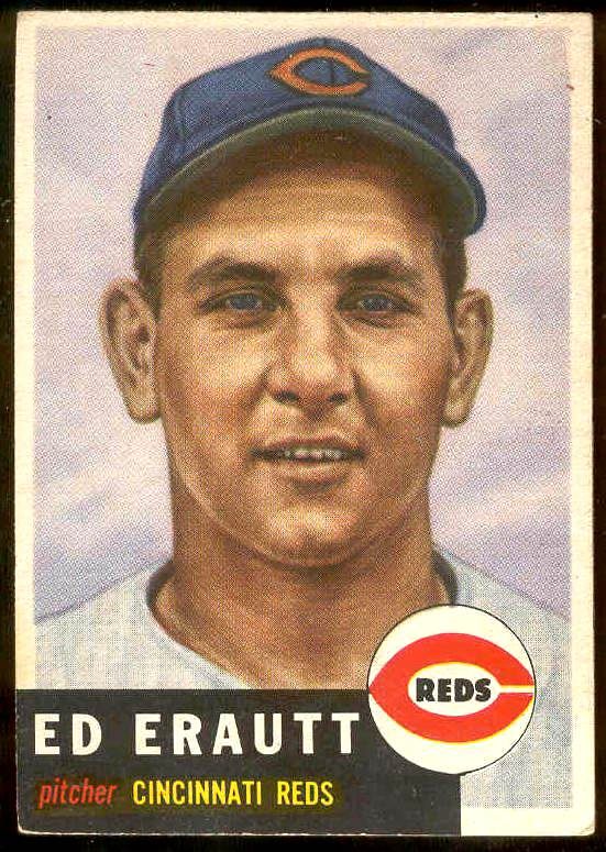 1953 Topps #226 Ed Erautt SCARCE HIGH #.(Reds) Baseball cards value