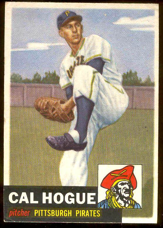 1953 Topps #238 Cal Hogue SCARCE HIGH #.(Pirates) Baseball cards value