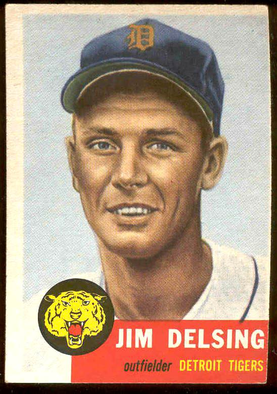 1953 Topps #239 Jim Delsing SCARCE HIGH #.(Tigers) Baseball cards value