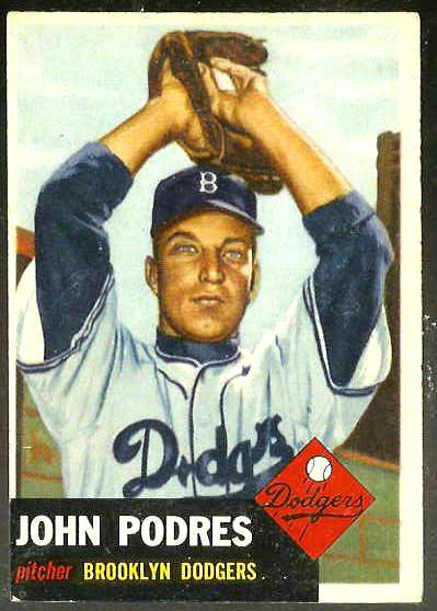 1953 Topps #263 John Podres SCARCE HIGH #.ROOKIE [#a] (Brooklyn Dodgers) Baseball cards value
