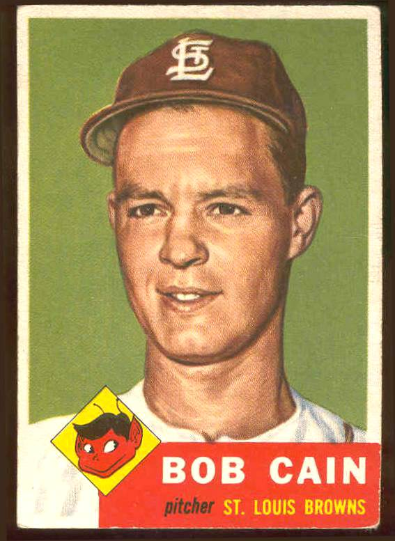 1953 Topps #266 Bob Cain SCARCE HIGH #.(St. Louis Browns) Baseball cards value