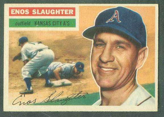 1956 Topps #109 Enos Slaughter [#a] (Kansas City A's) Baseball cards value