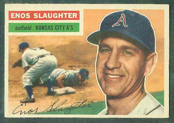 1956 Topps #109 Enos Slaughter [#b] (Kansas City A's) Baseball cards value