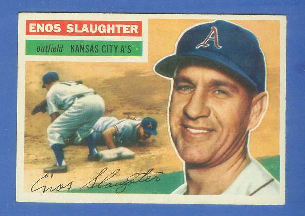 1956 Topps #109 Enos Slaughter [#d] (Kansas City A's) Baseball cards value