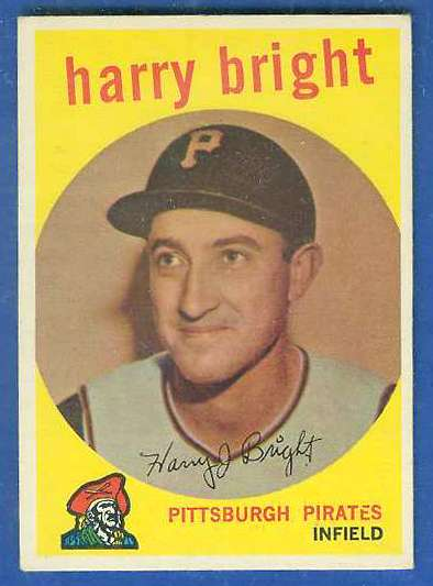 1959 Topps #523 Harry Bright SCARCE HIGH #.[#a] (Pirates) Baseball cards value