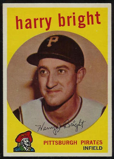 1959 Topps #523 Harry Bright SCARCE HIGH #.[#b] (Pirates) Baseball cards value