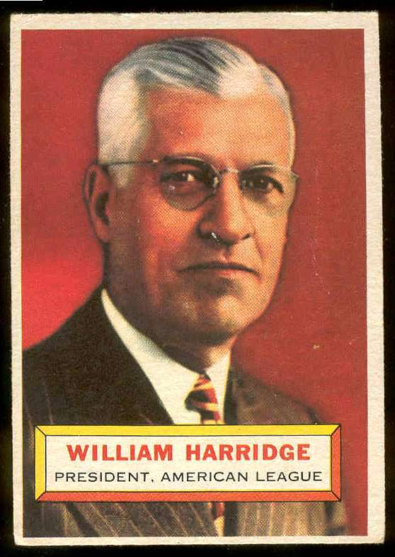 1956 Topps #..1 Will Harridge ROOKIE [#csc] (A.L. President) (Gray Back) Baseball cards value