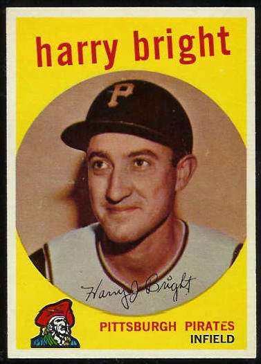 1959 Topps #523 Harry Bright SCARCE HIGH # [#b] (Pirates) Baseball cards value