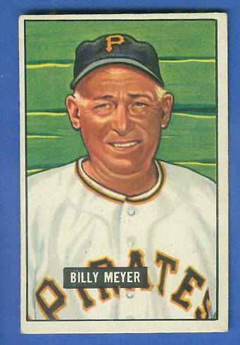 1951 Bowman #272 Billy Meyer SCARCE HIGH# (Pirates) Baseball cards value