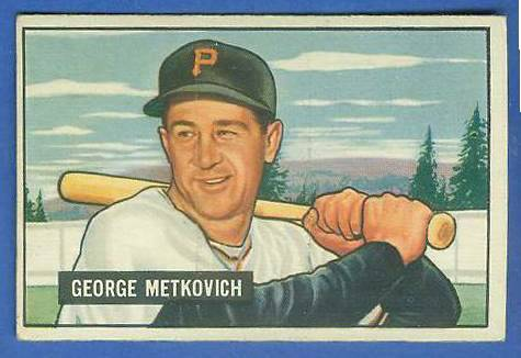 1951 Bowman #274 George Metkovich SCARCE HIGH# (Pirates) Baseball cards value