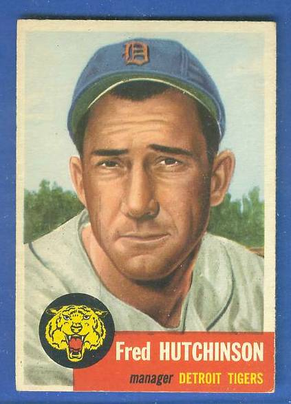 1953 Topps # 72 Fred Hutchinson MGR SHORT PRINT (Tigers) Baseball cards value