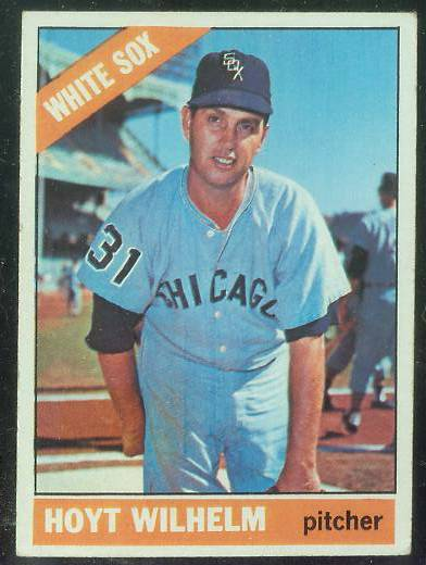1966 Topps #510 Hoyt Wilhelm TOUGH SEMI-HI# [#b] (White Sox) Baseball cards value