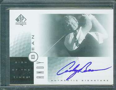 Andy Bean - 2001 SP Authentic GOLF 'Sign of the Times' AUTOGRAPH Golf cards value