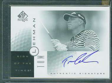 Tom Lehman - 2001 SP Authentic GOLF 'Sign of the Times' AUTOGRAPH Golf cards value