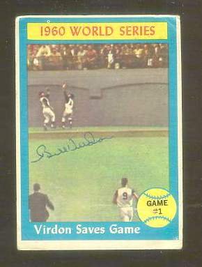1961 Topps AUTOGRAPHED #306 World Series Game #1 'Bill Virdon Saves Game' [ Baseball cards value