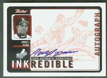 Angel Pena - 1999 UD Retro 'Inkredible' AUTOGRAPH (Dodgers) Baseball cards value