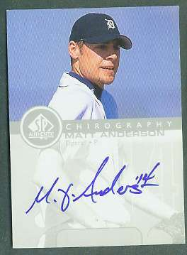 Matt Anderson - 1999 SP Authentic 'Chirography' AUTOGRAPH (Tigers) Baseball cards value