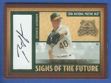 Rich Harden - 2004 Fleer 'Signs of the Future' #SF-RH AUTOGRAPH (A's) Baseball cards value