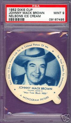 1952 Dixie Cup Nelson Ice Cream - JOHNNY MACK BROWN Non-Sport cards value