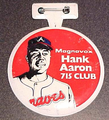 Hank Aaron - 1974 Magnavox '715 Club' pin/button Baseball cards value
