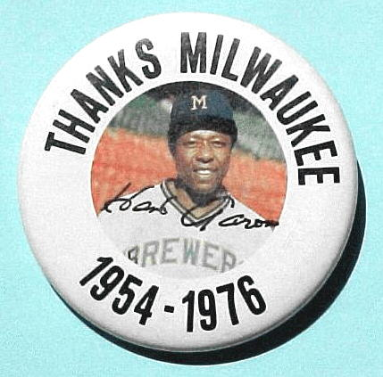 Hank Aaron - 1976 'Thanks Milwaukee 1954-1976' pin/button Baseball cards value