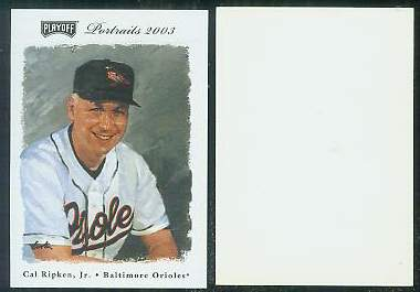 Cal Ripken - 2003 Playoff Portraits #bb1 PROMO (Orioles) Baseball cards value