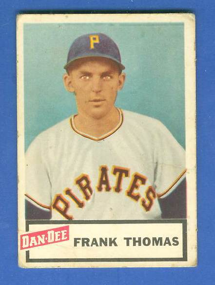 1954 Dan Dee #27 Frank Thomas SHORT PRINT (Pirates) Baseball cards value